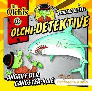 Cover-Bild zu Olchi-Detektive 15. Angriff der Gangster-Haie CD von Dietl, Erhard