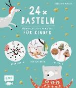 Cover-Bild zu 24 x Basteln - Weihnachtliche Projekte für Kinder von Möller, Stefanie
