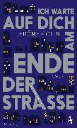Cover-Bild zu Ich warte auf Dich am Ende der Straße (eBook) von Colin, Jerôme