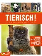 Cover-Bild zu Tierisch Sprüchekalender - Wochenplaner Kalender 2021 von Ackermann Kunstverlag (Hrsg.)