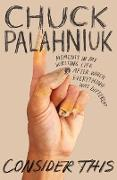 Cover-Bild zu Palahniuk, Chuck: Consider This (eBook)