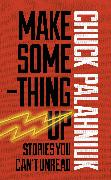 Cover-Bild zu Palahniuk, Chuck: Make Something Up (eBook)