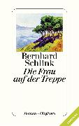 Cover-Bild zu Schlink, Bernhard: Die Frau auf der Treppe (Leseprobe) (eBook)