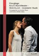 Cover-Bild zu Übergänge: Neues Musiktheater - Stimmkunst - Inszenierte Musik von Meyer, Andreas (Hrsg.)