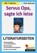 Cover-Bild zu Servus Opa, sagte ich leise - Literaturseiten von Botschen, Peter