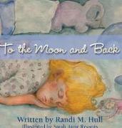 Cover-Bild zu To the Moon and Back von Hull, Randi M.