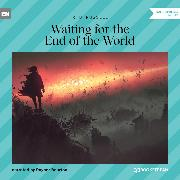 Cover-Bild zu Waiting for the End of the World (Unabridged) (Audio Download)
