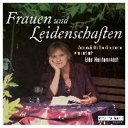 Cover-Bild zu Heidenreich, Elke: Frauen und Leidenschaften (Audio Download)