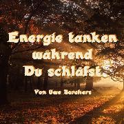 Cover-Bild zu Energie tanken während Du schläfst (Audio Download)