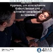 Cover-Bild zu Hypnose, um eine schwere Geburt besser und schneller verarbeiten zu können (Audio Download)