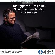Cover-Bild zu Die Hypnose, um deine Einsamkeit zu beenden (Audio Download)