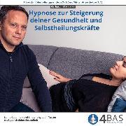 Cover-Bild zu Die Hypnose zur Steigerung deiner Gesundheit und Selbstheilungskräfte (Audio Download)