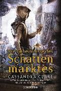 Cover-Bild zu Die Geheimnisse des Schattenmarktes von Clare, Cassandra