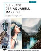 Cover-Bild zu Die Kunst der Aquarellmalerei - das große Grundlagenwerk von Alieva, Rabiyat