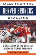 Cover-Bild zu Mason, Andrew: Tales from the Denver Broncos Sideline (eBook)