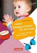 Cover-Bild zu Lambrecht, Michaela: Kita-Praxis - einfach machen! - Krippe / Kleine Klanggeschichten für die Krippe