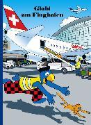 Cover-Bild zu Globi am Flughafen von Lendenmann, Jürg (Text von)