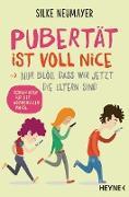 Cover-Bild zu Pubertät ist voll nice ... Nur blöd, dass wir jetzt die Eltern sind (eBook)