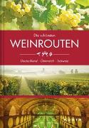 Cover-Bild zu Die schönsten Weinrouten: Deutschland, Österreich, Schweiz von KUNTH Verlag GmbH & Co. KG (Hrsg.)