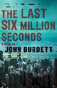 Cover-Bild zu The Last Six Million Seconds (eBook) von Burdett, John