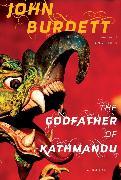 Cover-Bild zu The Godfather of Kathmandu (eBook) von Burdett, John