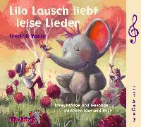 Cover-Bild zu Lilo Lausch liebt leise Lieder von Vahle, Prof. Dr. Fredrik