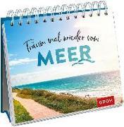 Cover-Bild zu Träum mal wieder vom Meer von Groh Redaktionsteam (Hrsg.)