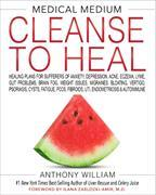 Cover-Bild zu Medical Medium Cleanse to Heal von WILLIAM, ANTHONY
