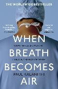 Cover-Bild zu When Breath Becomes Air von Kalanithi, Paul