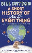 Cover-Bild zu A Short History of Nearly Everything von Bryson, Bill