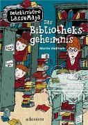 Cover-Bild zu Detektivbüro LasseMaja - Das Bibliotheksgeheimnis von Widmark, Martin