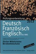 Cover-Bild zu Prüfungsvorbereitung 2013 Deutsch, Französisch, Englisch für BMS von Brüesch, Jolanda