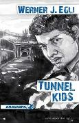 Cover-Bild zu Egli, Werner J.: Tunnel Kids