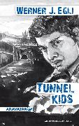 Cover-Bild zu Egli, Werner J.: Tunnel Kids (eBook)