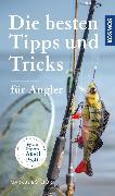 Cover-Bild zu Die besten Tipps & Tricks für Angler (eBook) von Bötefür, Markus