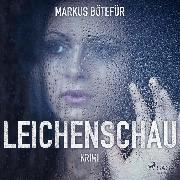 Cover-Bild zu Leichenschau (Ungekürzt) (Audio Download) von Bötefür, Markus