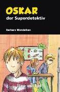 Cover-Bild zu Oskar, der Superdetektiv von Wendelken, Barbara