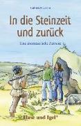 Cover-Bild zu In die Steinzeit und zurück von Beyerlein, Gabriele