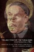 Cover-Bild zu The Legitimacy of the Middle Ages von Cole, Andrew (Hrsg.)
