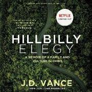 Cover-Bild zu Hillbilly Elegy: A Memoir of a Family and Culture in Crisis von Vance, J. D. (Gelesen)