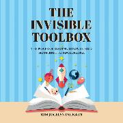 Cover-Bild zu The Invisible Toolbox - The Power of Reading to Your Child from Birth to Adolescence (Unabridged) (Audio Download) von Dickson, Kim Jocelyn