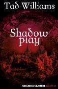 Cover-Bild zu Shadowplay (eBook) von Williams, Tad