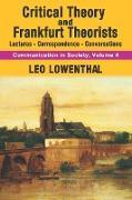 Cover-Bild zu Lowenthal, Leo: Critical Theory and Frankfurt Theorists (eBook)
