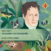 Cover-Bild zu Mehnert, Volker: Alexander von Humboldt oder Die Sehnsucht nach der Ferne (Audio Download)