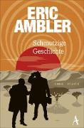 Cover-Bild zu Schmutzige Geschichte (eBook) von Ambler, Eric