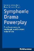 Cover-Bild zu Symphonie - Drama - Powerplay (eBook) von Coenen-Marx, Cornelia (Beitr.)