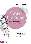Cover-Bild zu Guter Hoffnung - Hebammenwissen für Mama und Baby (eBook) von Dannhauer, Kareen