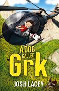 Cover-Bild zu A Dog Called Grk von Lacey, Josh