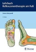 Cover-Bild zu Lehrbuch Reflexzonentherapie am Fuß von Marquardt, Hanne