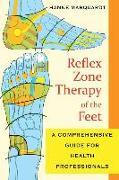 Cover-Bild zu Reflex Zone Therapy of the Feet: A Comprehensive Guide for Health Professionals von Marquardt, Hanne